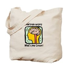 I had brain surgery what's yo Tote Bag