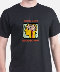 I had brain surgery what's yo T-Shirt