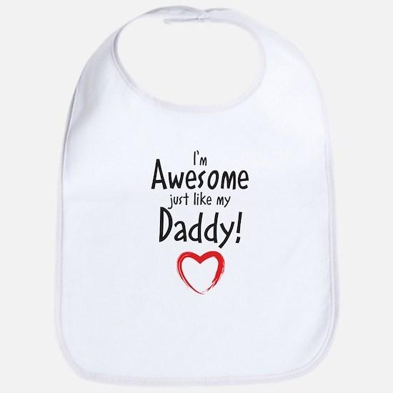Im Awesome just like my Daddy! Bib