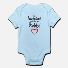 Im Awesome just like my Daddy! Body Suit