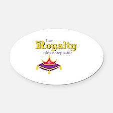 I am Royalty Oval Car Magnet