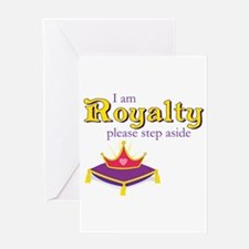 I am Royalty please step aside Greeting Cards