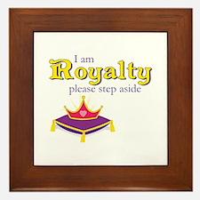 I am Royalty please step aside Framed Tile