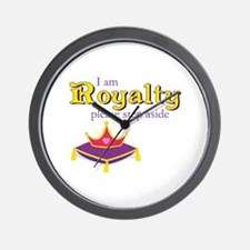 I am Royalty please step aside Wall Clock