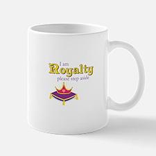 I am Royalty please step aside Mugs