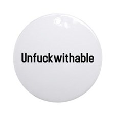 unfuckwithable Ornament (Round)