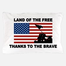 Land Of The Free Thanks To The Brave Pillow Case
