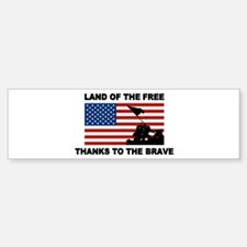 Land Of The Free Thanks To The Brave Bumper Sticke
