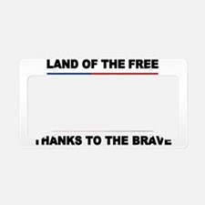 Land Of The Free Thanks To The Brave License Plate