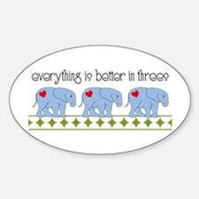 Everything Is Better In Threes Decal