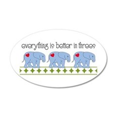 Everything Is Better In Threes Wall Decal