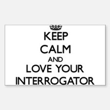 Keep Calm and Love your Interrogator Decal