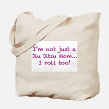 Not just a jiu jitsu mom Tote Bag