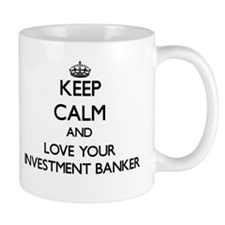 Keep Calm and Love your Investment Banker Mugs
