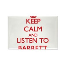Keep Calm and Listen to Barrett Magnets