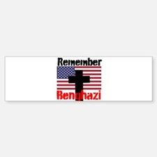 Remember Benghazi Bumper Bumper Bumper Sticker