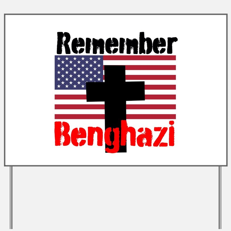 Remember Benghazi Yard Sign