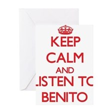 Keep Calm and Listen to Benito Greeting Cards