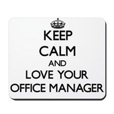 Keep Calm and Love your Office Manager Mousepad