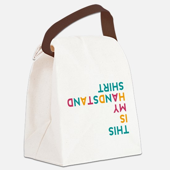 this is my handstand Canvas Lunch Bag