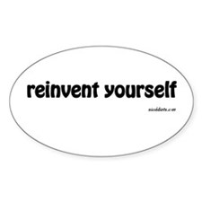 reinvent yourself Oval Decal
