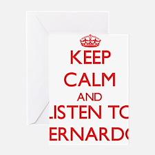 Keep Calm and Listen to Bernardo Greeting Cards