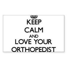 Keep Calm and Love your Orthopedist Decal
