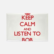 Keep Calm and Listen to Bob Magnets