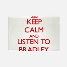 Keep Calm and Listen to Bradley Magnets