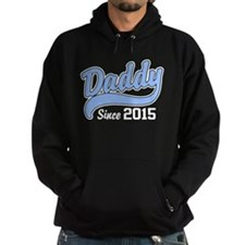 Daddy Since 2015 Hoodie
