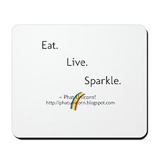 Eat. Live. Sparkle. Mousepad