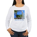 Shoot for the Sky Women's Long Sleeve T-Shirt