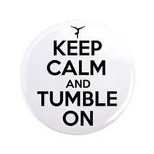 "Keep Calm and Tumble On 3.5"" Button"