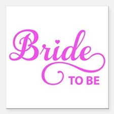 """Bride to be Square Car Magnet 3"""" x 3"""""""