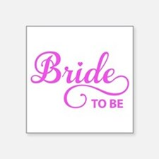 Bride to be Sticker