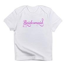 Bridesmaid Infant T-Shirt