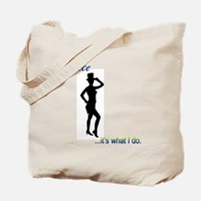 Tap Dance - it's what I do Tote Bag