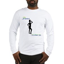 Tap Dance - it's what I do Long Sleeve T-Shirt