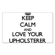 Keep Calm and Love your Upholsterer Decal