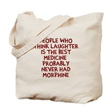 People Think Morphine Tote Bag