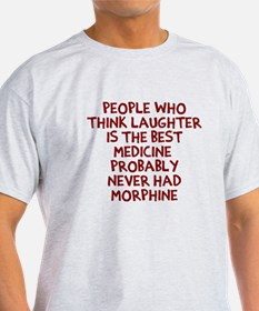 People Think Morphine T-Shirt