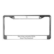 Men Play Lacrosse  License plate frame