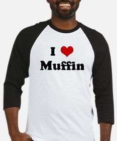 I Love Muffin Baseball Jersey