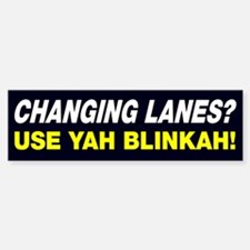 Changing Lanes Use Blinker Bumper Bumper Bumper Sticker
