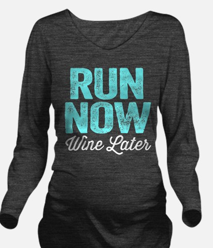 Run Now Wine Later Long Sleeve Maternity T-Shirt