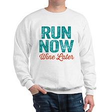 Run Now Wine Later Sweatshirt