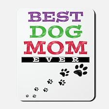 Best Dog Mom Ever Mousepad