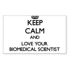 Keep Calm and Love your Biomedical Scientist Stick