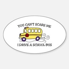 YOU CANT SCARE ME I DRIVE A SCHOOL BUS Decal