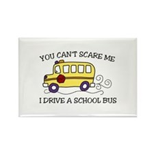 YOU CANT SCARE ME I DRIVE A SCHOOL BUS Magnets